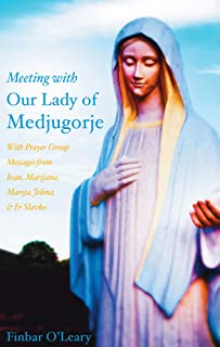 Meeting with Our Lady of Medjugorje: With Prayer Group Messages from Ivan, Marijana, Marija, and Jelena