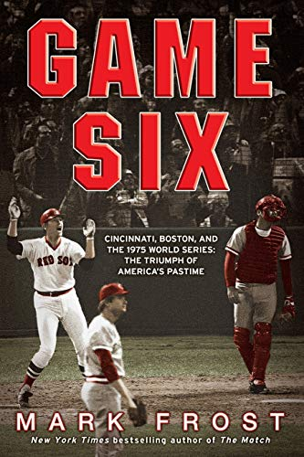 Compare Textbook Prices for Game Six: Cincinnati, Boston, and the 1975 World Series: The Triumph of America's Pastime 1 Edition ISBN 9781401310264 by Frost, Mark