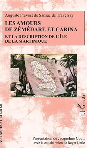 Les amours de Zémédare et Carina: Et la description de l'île de la Martinique
