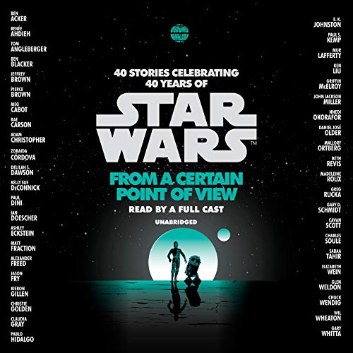 From a Certain Point of View (Star Wars)                   By:                                                                                                                                 Renée Ahdieh,                                                                                        Meg Cabot,                                                                                        Pierce Brown,                   and others                          Narrated by:                                                                                                                                 Jonathan Davis,                                                                                        Ashley Eckstein,                                                                                        Janina Gavankar,                   and others                 Length: 15 hrs and 3 mins     9 ratings     Overall 4.8