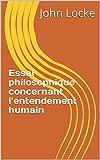 Essai philosophique concernant l'entendement humain - Format Kindle - 1,94 €