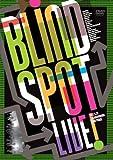Blind Spot LIVE[DVD]
