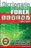 Diccionario Ilustrado para FOREX: (B&W) Con los terminos mas usados en el Comercio de...