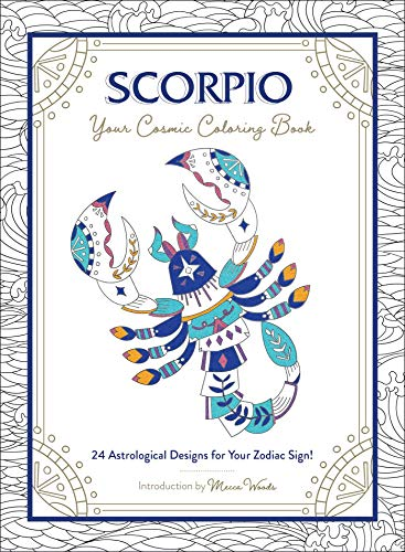Scorpio: Your Cosmic Coloring Book: 24 Astrological Designs for Your Zodiac Sign!