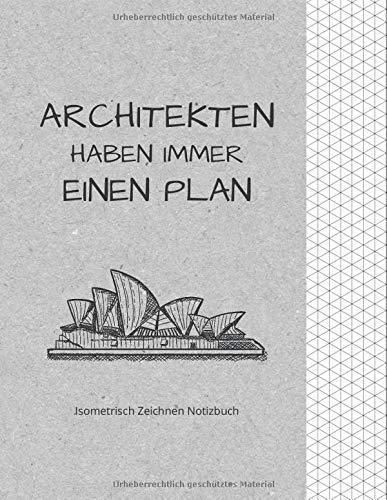 Architekten haben immer einen Plan: Notizbuch, Notizblock, Architekt Geschenk // Isometrisches Papier // Isometrisch zeichnen // DinA 4Belloodle