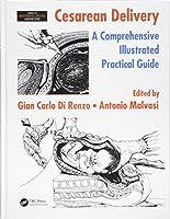 Cesarean Delivery: A Comprehensive Illustrated Practical Guide (Maternal-Fetal Medicine)