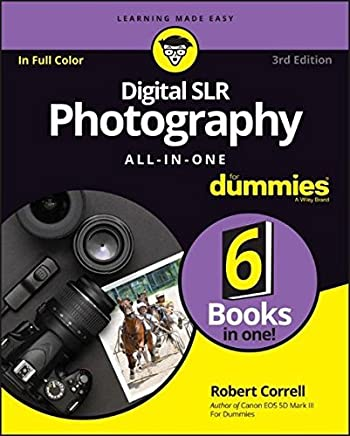 Digital SLR Photography All-in-One For Dummies (For Dummies (Computers)) by Robert Correll(2017-01-10)