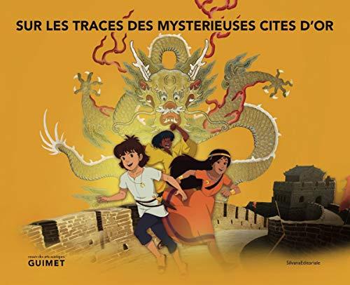 Sur les traces des mystérieuses cités d'or