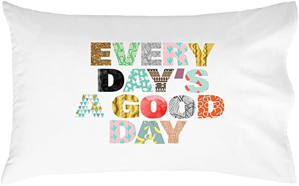Oh Susannah Every Day S A Good Day Pillowcase Inspiring Pillowcase 1 20x30 Inch White Dorm Room Accessories Gifts For Her