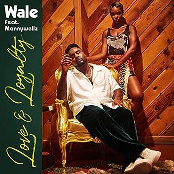Love & Loyalty (feat. Mannywellz)