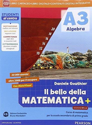 Bello della matematica+. Ediz. mylab. Per la Scuola media. Con e-book. Con espansione online (Vol. 3)