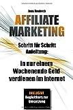 Affiliate Marketing: Schritt für Schritt Anleitung: In nur einem Wochenende
