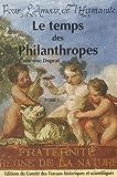 Le temps des philanthropes - Tome 1, La philanthropie parisienne des Lumières à la monarchie de Juillet