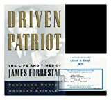 Driven Patriot: The Life and Times of James Forrestal