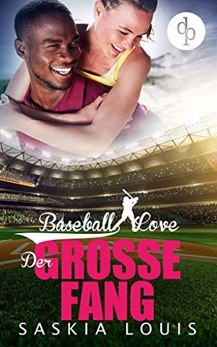 Der große Fang (Baseball Love-Reihe 5)