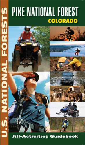Pike National Forest Colorado Guide (All-Activities National Forest Guide Series)