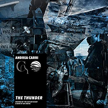 The Thunder (Inspired by 'The Outlaw Ocean' a book by Ian Urbina)