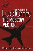 Robert Ludlum's The Moscow Vector: A Covert-One Novel by Robert Ludlum (2010-09-02)
