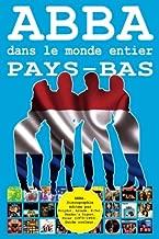 ABBA dans le monde entier: Pays-Bas: Discographie éditée par Polydor, Arcade, K-Tel, Reader's Digest, Polar (1973-1993). Guide couleur. (Volume 8) (French Edition)
