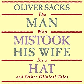 The Man Who Mistook His Wife for a Hat: and Other Clinical Tales cover art