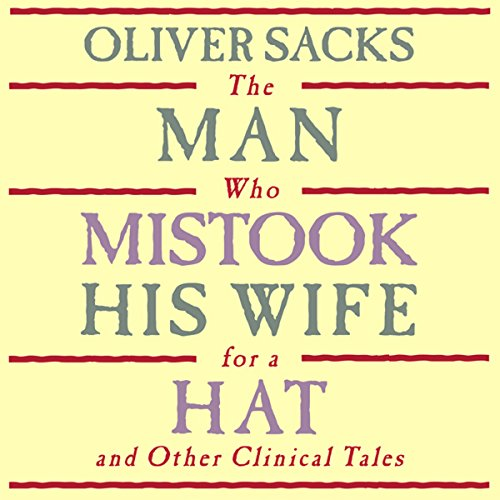 The Man Who Mistook His Wife for a Hat: and Other Clinical Tales audiobook cover art