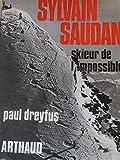 Sylvain saudan skieur de l'impossible - Arthaud - 15/07/1993