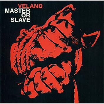 Master or slave