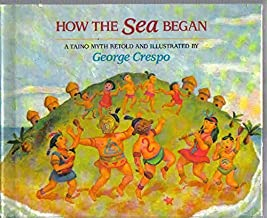 How the Sea Began: A Taino Myth