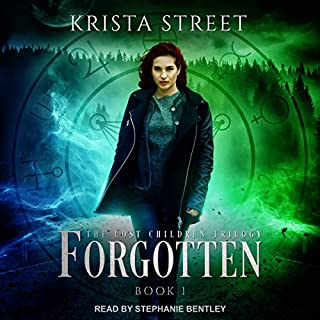 Forgotten     The Lost Children Trilogy, Book 1              By:                                                                                                                                 Krista Street                               Narrated by:                                                                                                                                 Stephanie Bentley                      Length: 8 hrs and 53 mins     1 rating     Overall 5.0