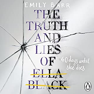 The Truth and Lies of Ella Black                   By:                                                                                                                                 Emily Barr                               Narrated by:                                                                                                                                 Kelby Keenan                      Length: 9 hrs and 34 mins     23 ratings     Overall 3.9