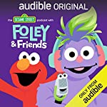 The Sesame Street Podcast with Foley and Friends cover art
