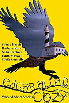 Edgar Allan Cozy: Wicked Short Stories by [Sheila Connolly, Sherry Harris, Sadie Hartwell, Edith Maxwell, Barbara Ross]