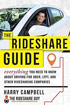 The Rideshare Guide  Everything You Need to Know about Driving for Uber Lyft and Other Ridesharing Companies