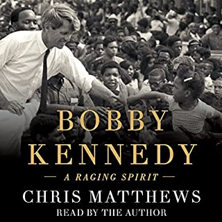 Bobby Kennedy     A Raging Spirit              By:                                                                                                                                 Chris Matthews                               Narrated by:                                                                                                                                 Chris Matthews                      Length: 9 hrs and 8 mins     758 ratings     Overall 4.6