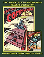 The Complete Captain Commando Readers Collection: Gwandanaland Comics #1562-A: Exciting Golden Age Patriotic Comics - The Complete Series From Pep ... Black & White Version of our Great Collection