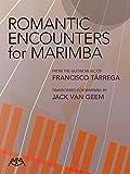 Romantic Encounters for Marimba: From the Guitar Music of Francisco Tarrega