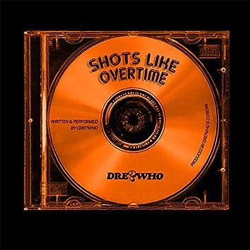 Shots Like Overtime