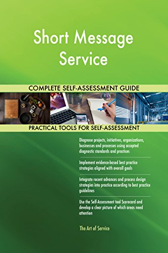 Short Message Service All-Inclusive Self-Assessment - More than 700 Success Criteria, Instant Visual Insights, Comprehensive Spreadsheet Dashboard, Auto-Prioritized for Quick Results