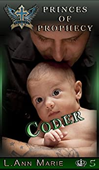 Coder: Book Five (Princes of Prophecy 5) by [L. Ann Marie]