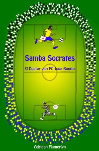 Samba Socrates: El Doctor van FC Joga Bonito (Dutch Edition)