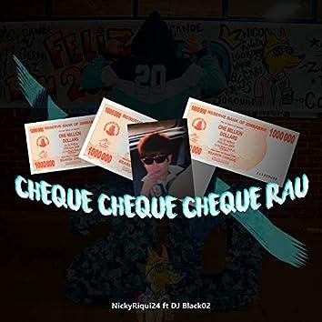 Cheque Cheque Cheque Rau