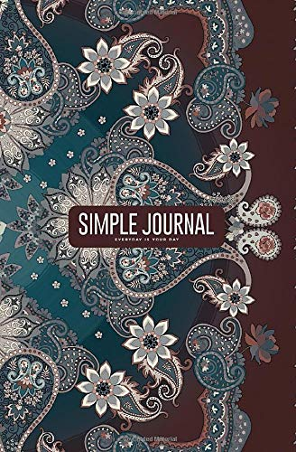 Simple journal - Everyday is your day: Carpet or shawl in ethnic style with ornate paisley ornament notebook, Daily Journal, Composition Book Journal, ... sheets). Dot-grid layout with cream paper.
