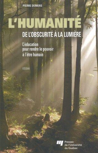L'humanité de l'obscurité à la lumière : L'éducation pour rendre le pouvoir à l'être humain