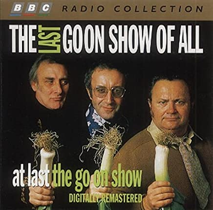 The Goon Show: The Last Goon Show of All (BBC Radio Collection) by Spike Milligan (1997-10-06)