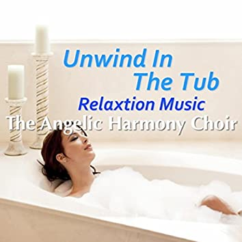 Unwind In The Tub: Relaxation Music