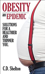 Health (Obesity an Epidemic: Solutions for a Healthier and Thinner You Book 1)