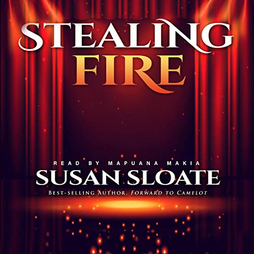 Stealing Fire Audiobook By Susan Sloate cover art