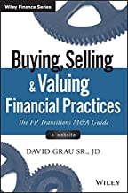 Buying, Selling, and Valuing Financial Practices, + Website: The FP Transitions M&A Guide (Wiley Finance)