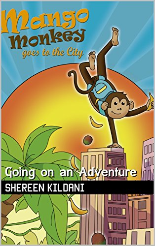Mango Monkey goes to the  City: Going on an Adventure (Sunshine Printing Children's Books Book 1)