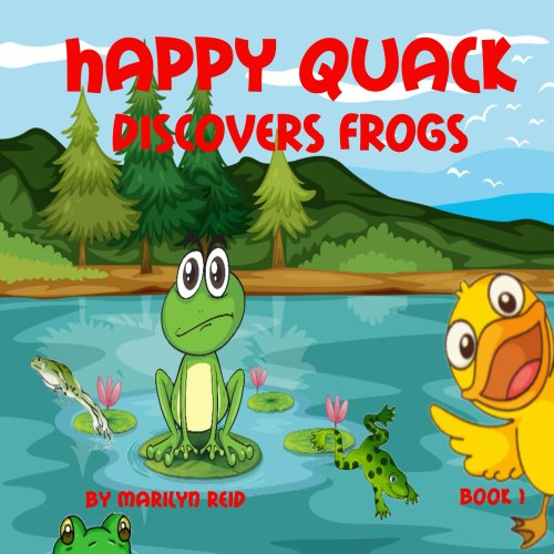 Happy Quack Discovers Frogs (Happy Quack Discovers Series Book 1) (English Edition)